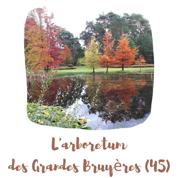 l'arboretum des grandes bruyères