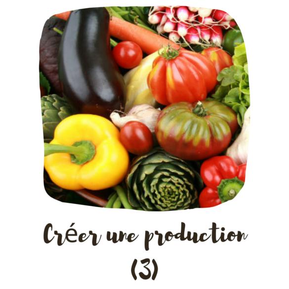 Créer une production : principe 3